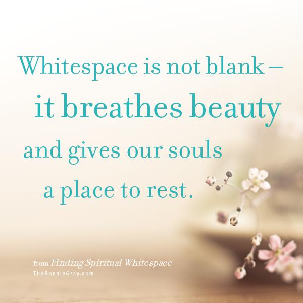 Breathe Beauty - Spiritual Whitespace - Bonnie Gray